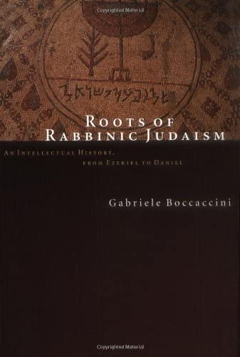 Roots of Rabbinic Judaism: Gabriele Boccaccini