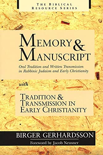9780802843661: Memory and Manuscript: Oral Tradition and Written Transmission in Rabbinic Judaism and Early Christianity : With Tradition and Transmission in Early Christianity