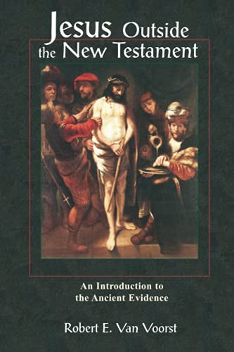 Jesus Outside the New Testament: An Introduction to the Ancient Evidence (Studying the Historical ...
