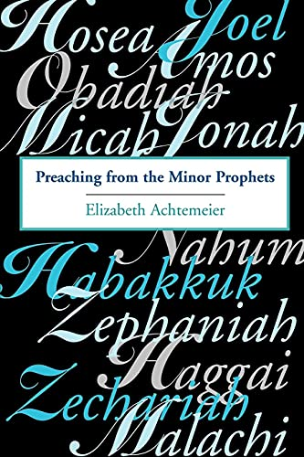 Preaching from the Minor Prophets: Texts and Sermon Suggestions (0802843700) by Elizabeth Achtemeier