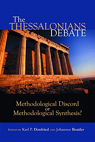 9780802843746: The Thessalonians Debate: Methodological Discord or Methodological Synthesis