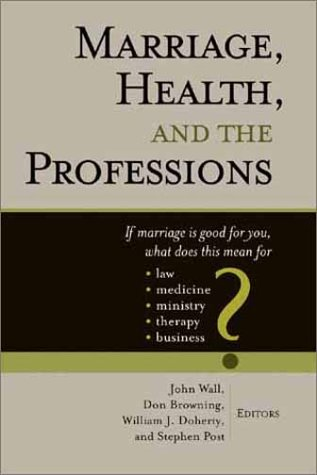 Marriage Health and the Professions: If Marriage: Wall, John