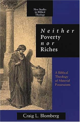 9780802844019: Neither Poverty Nor Riches: A Biblical Theology of Material Possessions