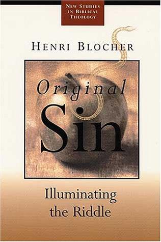 Original Sin: Illuminating the Riddle (New Studies in Biblical Theology): Blocher, Henri