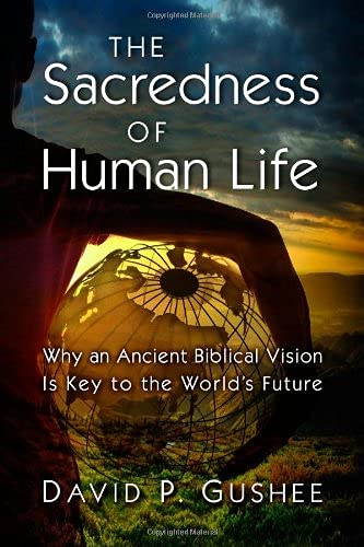 9780802844200: The Sacredness of Human Life: Why an Ancient Biblical Vision Is Key to the World's Future