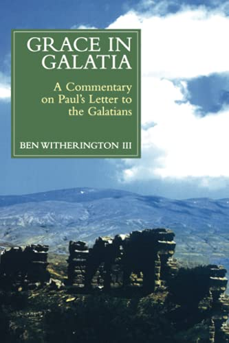 9780802844330: Grace in Galatia: A Commentary on Paul's Letter to the Galatians