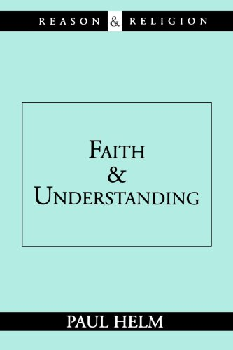 9780802844514: Faith and Understanding (Reason and Religion)
