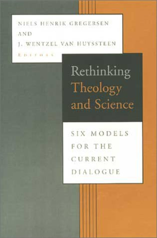 9780802844644: Rethinking Theology and Science: Six Models for the Current Dialogue