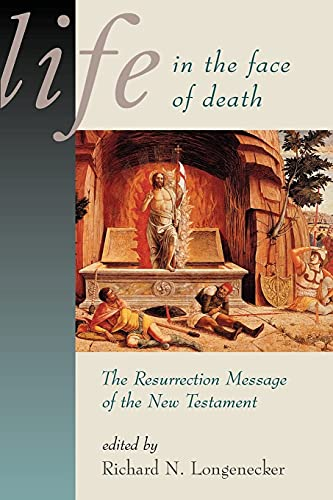 9780802844743: Life in the Face of Death: The Resurrection Message of the New Testament (McMaster New Testament Studies)