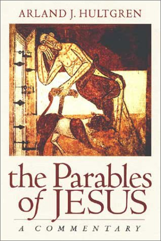 The Parables of Jesus: A Commentary (Bible in Its World): Hultgren, Arland J.