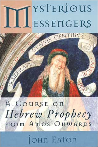 9780802844958: Mysterious Messengers: A Course on Hebrew Prophecy from Amos Onwards