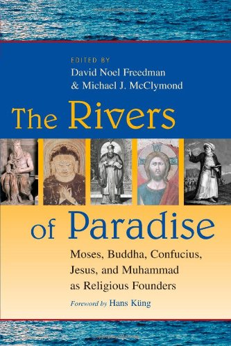 9780802845405: The Rivers of Paradise: Moses, Buddha, Confucius, Jesus and Muhammad As Religious Founders