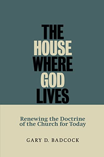 9780802845825: The House Where God Lives: The Doctrine of the Church