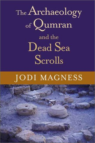 9780802845894: The Archaeology of Qumran and the Dead Sea Scrolls (Studies in the Dead Sea Scrolls and Related Literature)