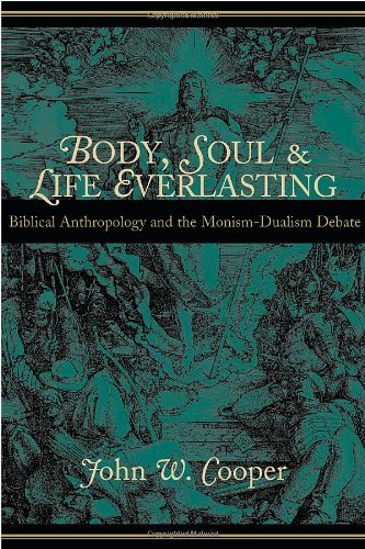 9780802846006: Body, Soul, and Life Everlasting: Biblical Anthropology and the Monism-Dualism Debate
