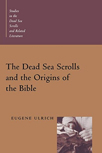 The Dead Sea Scroll and the Origins of the Bible Studies in the Dead Sea Scrolls and Related Lite...