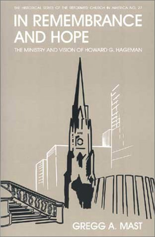 9780802846136: In Remembrance and Hope: The Ministry and Vision of Howard G. Hageman (Historical Series of the Reformed Church in America)