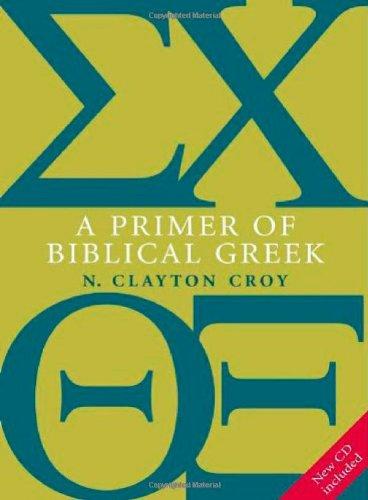 A Primer of Biblical Greek: Croy, N. Clayton