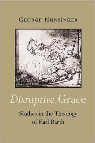 9780802846440: Disruptive Grace: Studies in the Theology of Karl Barth