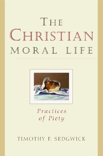 9780802846471: The Christian Moral Life: Practices of Piety