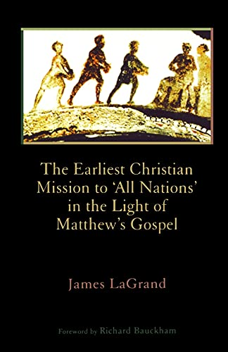9780802846532: The Earliest Christian Mission to 'All Nations' in the Light of Matthew's Gospel