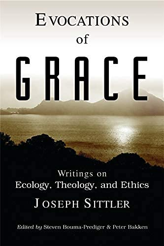 9780802846778: Evocations of Grace: Writings on Ecology, Theology, and Ethics: Writings of Joseph Sittler