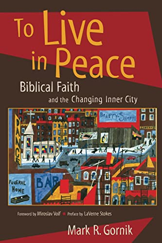 9780802846853: To Live in Peace: Biblical Faith and the Changing Inner City