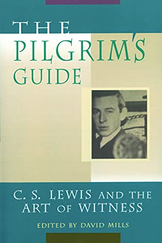9780802846891: The Pilgrim's Guide: C. S. Lewis and the Art of Witness