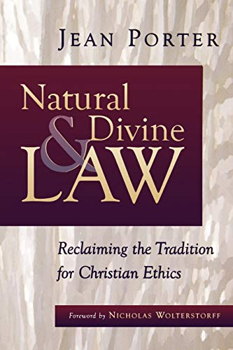 Natural and Divine Law: Reclaiming the Tradition for Christian Ethics (Saint Paul University Series...