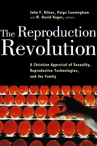 9780802847157: The Reproduction Revolution: A Christian Appraisal of Sexuality, Reproductive Technologies, and the Family (Horizons in Bioethics Series)