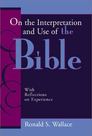 9780802847195: On the Interpretation and Use of the Bible: With Reflections on Experience