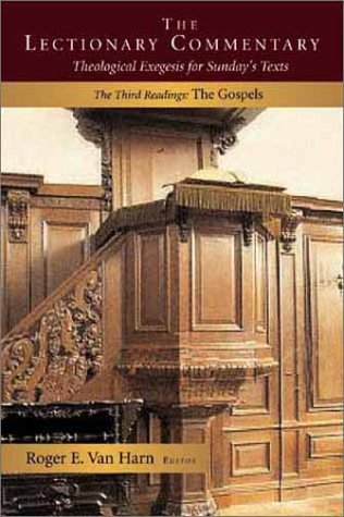9780802847539: 003: The Lectionary Commentary: Theological Exegesis for Sunday's Texts, the Third Readings: The Gospels