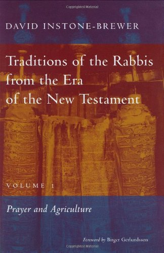 Traditions of the Rabbis from the Era of the New Testament, Volume I: Prayer and Agriculture: ...
