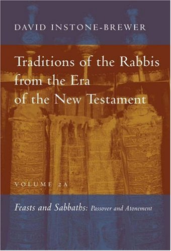 9780802847638: Traditions of the Rabbis from the Era of the New Testament, vol. 2A: Feasts and Sabbaths: Passover and Atonement
