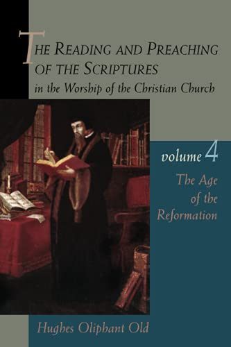 Reading and Preaching of the Scriptu The Age of the Reformation