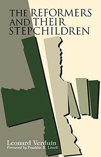 9780802847805: The Reformers and their Stepchildren