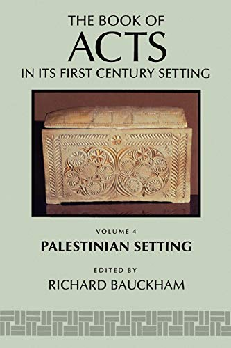 The Book of Acts in Its Palestinian Setting  (The Book of Acts in Its First Century Setting): ...