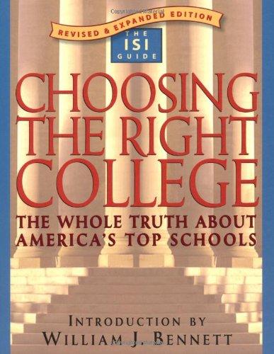Choosing the Right College: The Whole Truth: Intercollegiate Studies Institute,