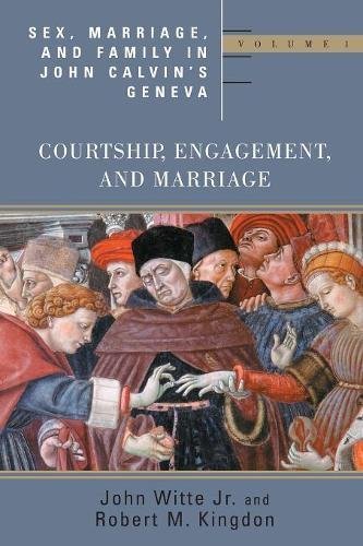 9780802848031: Sex, Marriage, and Family Life in John Calvin's Geneva: Courtship, Engagement, and Marriage (Religion, Marriage and Family Series)