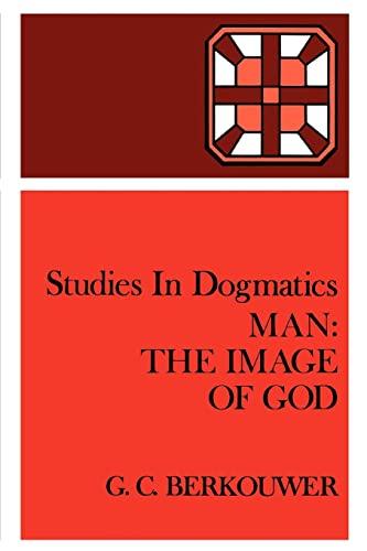 9780802848185: Man: The Image of God (Studies in Dogmatics)