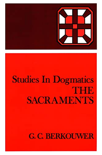 9780802848222: Studies in Dogmatics: The Sacraments