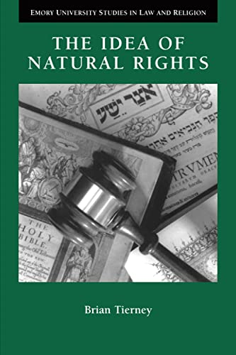 9780802848543: The Idea of Natural Rights: Studies on Natural Rights, Natural Law and Church Law 1150-1625