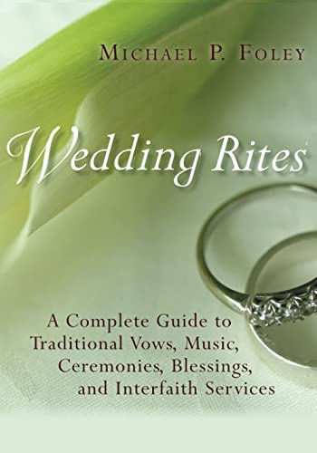9780802848673: Wedding Rites: A Complete Guide to Traditional Vows, Music, Ceremonies, Blessings, and Interfaith Services
