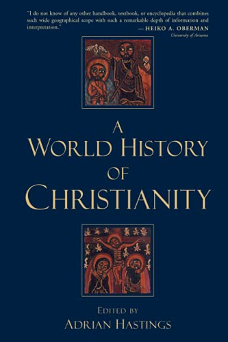 9780802848758: A World History of Christianity