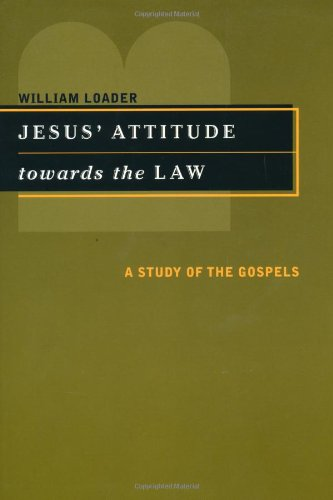 Jesus' Attitude Towards The Law. A Study: Loader, William