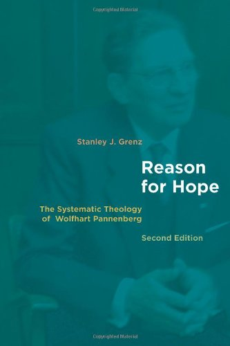 9780802849090: Reason for Hope: The Systematic Theology of Wolfhart Pannenberg