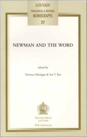 9780802849120: Newman and the Word (Louvian Theological and Pastoral Monographs)
