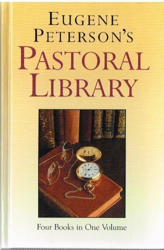 Eugene Peterson's Pastoral Library : Four Books in One (Five Smooth Stones for Pastoral Work, ...