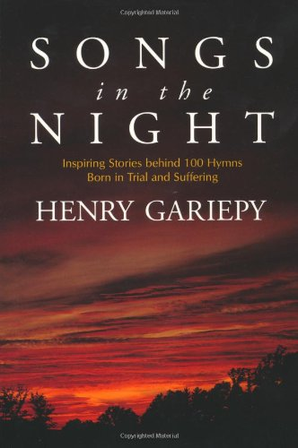 9780802849236: Songs in the Night: Inspiring Stories Behind 100 Hymns Born in Trial and Suffering
