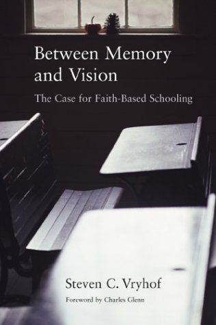 9780802849328: Between Memory and Vision: The Case for Faith-Based Schooling